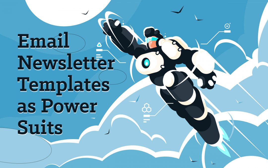 Email Newsletter Templates as Power Suits