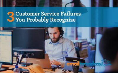 3 Customer Service Failures You Probably Recognize