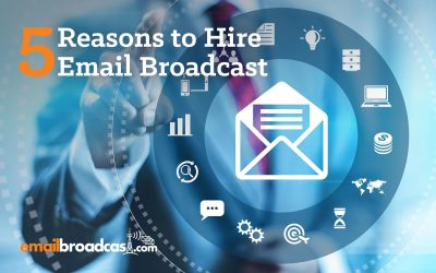 5 Reasons Clients Should Hire Email Broadcast