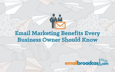 Email Marketing Benefits Every Business Owner Should Know