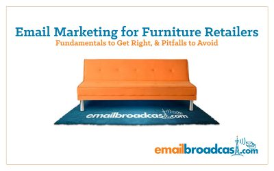 Email Marketing for Furniture Retailers Fundamentals to get right, and pitfalls to avoid.