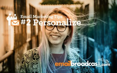 Email Marketing Tips: #2 Personalize