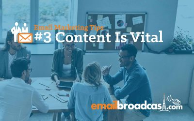 Email Marketing Tips: #3 Content is Vital