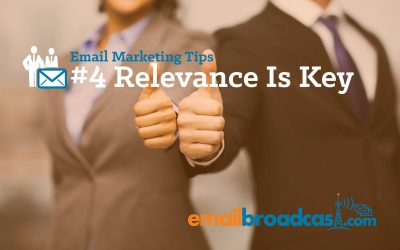 Email Marketing Tips: #4 Relevance is Key