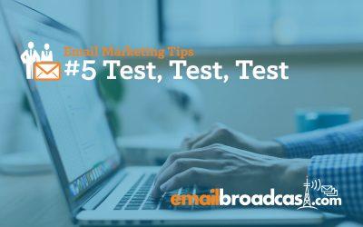 Email Marketing Tips: #5 Test, Test, Test