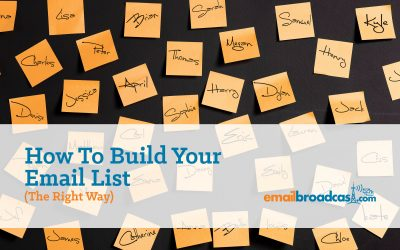 How To Build Your Email List – the Right Way