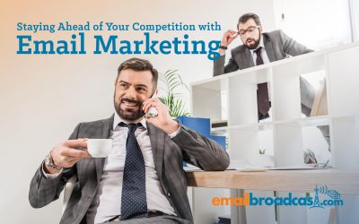 Staying Ahead of Your Competition with Email Marketing